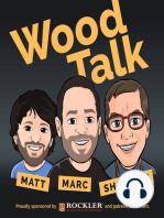 Wood Talk #109 – Shannon Ruins the Poll