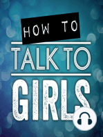 Psychologist Ellen Hendricksen On Breaking Through The Fear Of Talking To Girls