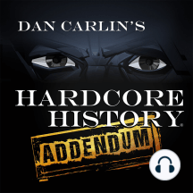 EP7 Hardcore History On Fire: Dan and History on Fire host Danielle Bolelli do a crosscast together about Nazis, political spectrums, U.S. Presidents they want back and some other stuff. Basically it's a typical phone call between these two guys that an audience gets to hear for...