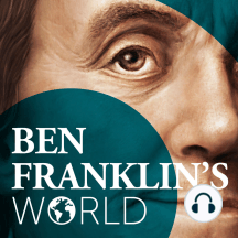 048 Ken Miller, Dangerous Guests; Enemy Captives During the War for Independence: Ben Franklin's World: A Podcast About Early American History