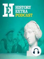 History Extra podcast - November 2009 - Part 1