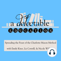 Episode 36: Literature: This week's podcast focuses on Charlotte Mason's ideas for the study of literature. Wait, isn't every subject literature with her use of living books? How does the study of literature fit into her curriculum from the earliest age? Listen Now: If you are