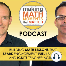 #12 How Do I Make Memorable Math Moments AND Cover The Curriculum?: In episode 12 Jon & Kyle address questions like: how to create a collaborative approach to teaching math AND cover curriculum standards? How to build resilient problem solver? How do I decide to adjust my unit plans when not all students...