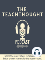 """The TeachThought Podcast Ep. 136 Designing """"Low Floor/High Ceiling"""" Learning Through Edtech"""