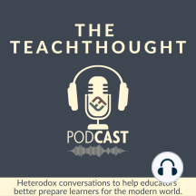 The TeachThought Podcast Ep. 84 Reinventing Learning: Part 2: The Nine Core Learning Attributes of the Digital Generation: A Primer: Episode 84 of the TeachThought Podcastis the second in a 12-part series on reinventing learning for the always-on generation. In this series, Ryan Schaaf takes a look at what a modern learner 'is' and how teachers can adapt to and serve...