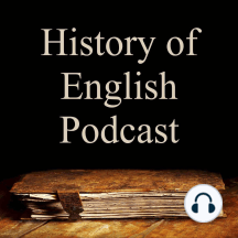 Episode 34: Sounds Like Old English: The sound of English began to change as soon as the first Anglo-Saxons arrived in Britain. We explore the specific sound changes which occurred and the impact which those changes had on modern English.