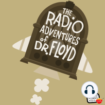 """EPISODE #709 """"Making The Case!"""" The Radio Adventures of Dr. Floyd: STARRING: The Legendary Stan Freberg We are there when the World's Most Brilliant Scientist comes face to face with Literature's Most Brilliant Detective!"""