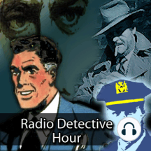 Radio Detective Story Hour 142 The Crooked Wheel: Detectives Who Are Chunning and Masters of Mystery