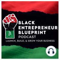 Black Entrepreneur Blueprint: 42 - Jay Jones - How To Determine The Best Business To Start Part-Time While You Are Still Employed: How To Determine The Best Business To Start Part-Time While You Are Still Employed