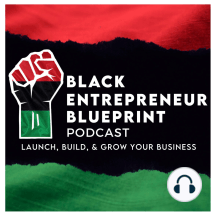 Black Entrepreneur Blueprint: 40 - George Fraser - How To Network Your Way Out Of Corporate America Using Your Employers Money: How To Network Your Way Out Of Corporate America Using Your Employers Money