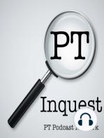 PT Inquest Episode #22