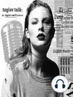 Delicate - Episode 205 - Taylor Talk