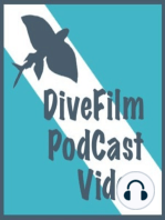 DiveFilm Episode1 - Welcome To DiveFilm Podcast Video!