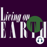 Living on Earth: August 15, 2014