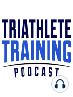 Triathlete Training Podcast Episode 5 with Triathlon Science Editor Jim Vance