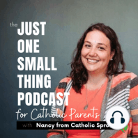 J1ST 032: Envy: Just One Small Thing: Everyday Wisdom for Catholic Women