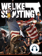We Like Shooting 30 – Guns gone wild