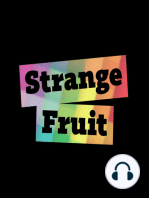 Coming Up on Strange Fruit
