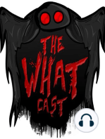 The What Cast #94 - Sedamsvill Rectory and UFOs with Anthony Agate of Paranormal Review Radio