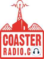 CoasterRadio.com #1237 - 2019 Rumors and EB Almost Burns Down His House
