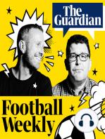 Premier League joy and despair as finale looms – Football Weekly Extra