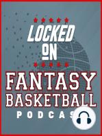 LOCKED ON FANTASY BASKETBALL - 02/08/19 - NBA Trade Deadline Fallout, Friday DFS