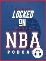 LOCKED ON NBA--10/3/18--What to watch for in preseason; Debating the MVP odds; NBA scenarios that would make you flinch
