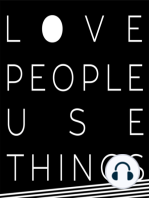 1. Welcome to Love People Use Things