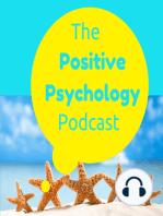 003 - Positive Emotions - The Positive Psychology Podcast