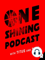 The Elite 8 Is Set! | One Shining Podcast