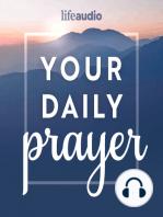 A Prayer for a Full Life of Faith