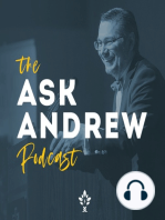 Ask Andrew Ep. 5