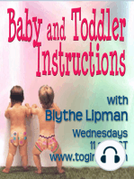 Baby and Toddler Instructions 08-30-2010 With Guest, Cynthia Boggs. Answers to Puzzling Parent Questions!