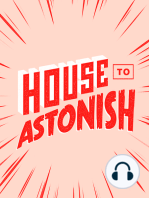 House to Astonish - Episode 134 - Nuts Flava