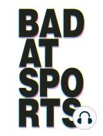 Bad at Sport Episode 639