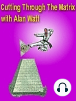 "July 24, 2016 ""Cutting Through the Matrix"" with Alan Watt (Blurb, i.e. Educational Talk)"