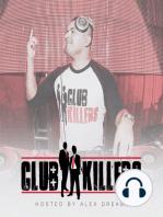 Club Killers Radio Episode #132 - Alex Dreamz (Gradweek 2015 Mix)