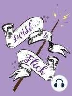 Swish and Flick - Episode #75 - Charlie Weasley SWOON