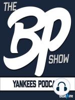 Yankees Lay An Egg vs BJ's - The Bronx Pinstripes Show #33