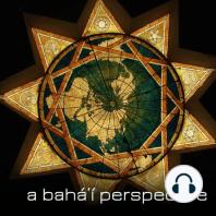 A Bahá'í Perspective: Marilyn Raubitschek: A Bahá'í Perspective:  Marilyn Raubitschek
