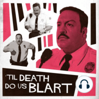 Til Death Do Us Blart 2019: It's American Thanksgiving once more and so the grim task of forcing Paul Blart: Mall Cop 2 into their eyeballs and ears. This year features some bold new approaches to consuming the movie and, if we're being honest, some mistakes were made…...
