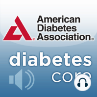Diabetes Core Update – October 2019: Diabetes Core Update is a monthly podcast that presents and discusses the latest clinically relevant articles from the American Diabetes Association's four science and medical journals – Diabetes, Diabetes Care, Clinical Diabetes, and Diabetes...