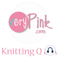 Podcast Episode 156 - BFLs, Knitting Q and A: Our lovely sponsor this week:  For 25% your first order, visit  and use code verypink. Other things we talk about in this episode: