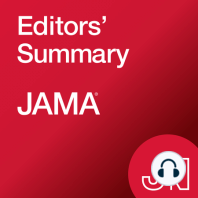 Permissive Hypotension in ICU Patients, POLST and ICU Admissions, USPSTF HCV Screening Recommendations, and more: Editor's Summary by Howard Bauchner, MD, Editor in Chief of JAMA, the Journal of the American Medical Association, for the