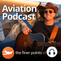 Invulnerable to Danger Part II - Aviation Podcast: In this podcast, we talk with a few experts to get ideas on how we might influence the safety mindset of pilots who feel invulnerable to danger. Please enjoy The Finer Points!