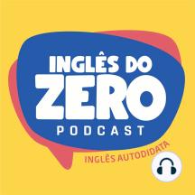 IDZ #113 - Estude Inglês da forma correta [Ep. Exclusivo para padrinhos]: Se torne nosso padrinho em: www.apoia.se/inglesdo…