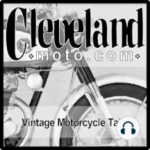 ClevelandMoto Podcast 289 The Great Outdoors...: Vintage Motorcycle Talk