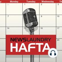 Hafta 154: The Quint, Jadhav, Yuva Hunkar, Shekhar Gupta and more