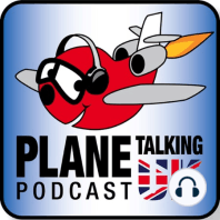 Plane Talking UK Podcast Episode 79: Plane Talking UK Podcast Episode 79 Aviation Show
