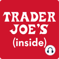 Episode 34: 11 (or more!) Trader Joe's Fail-Safe Freezer Finds for Dinner (and more!): In this episode of Inside Trader Joe's, we step into the icy wonderland of Trader Joe's freezer case and find a treasure trove of deliciousness ready to become dinner in minutes. From powerhouses like Mandarin Orange Chicken and Cauliflower...